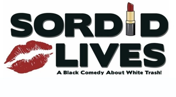 "Greater Hamilton Civic Theatre presents ""Sordid Lives"""