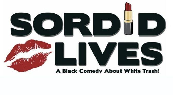 "Greater Hamilton Civic Theatre presents ""Sordid Lives"""